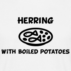 Herring with boiled potatoes T-Shirts