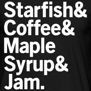 Starfish & Coffee & Maple Syrup & Jam Prince Desig T-Shirts - Men's T-Shirt
