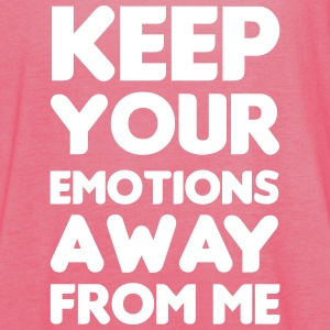 Keep your emotions away Tops - Women's Tank Top by Bella