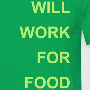 will work for food T-Shirts - Männer T-Shirt