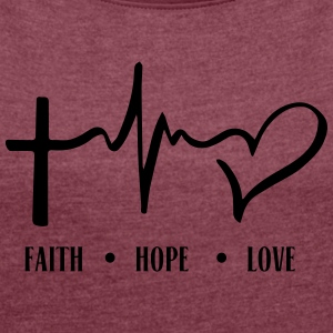 FAITH_HOPE_LOVE T-Shirts - Frauen T-Shirt mit gerollten Ärmeln