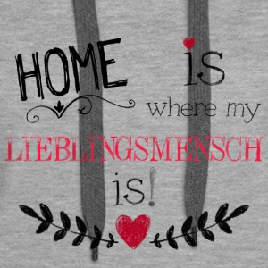 330 Home is where my Lieblingsmensch is! Pullover & Hoodies - Frauen Premium Hoodie
