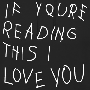 IF YOU READING THIS Pullover & Hoodies - Unisex Hoodie