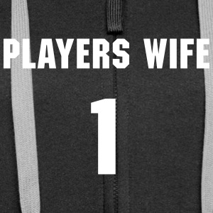 Players Wife Hoodies & Sweatshirts - Women's Premium Hooded Jacket