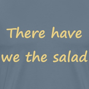 Denglisch - There have we the salad - Männer Premium T-Shirt