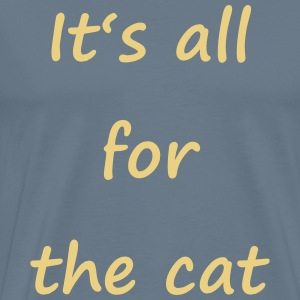 Denglisch - It's all for the cat - Männer Premium T-Shirt