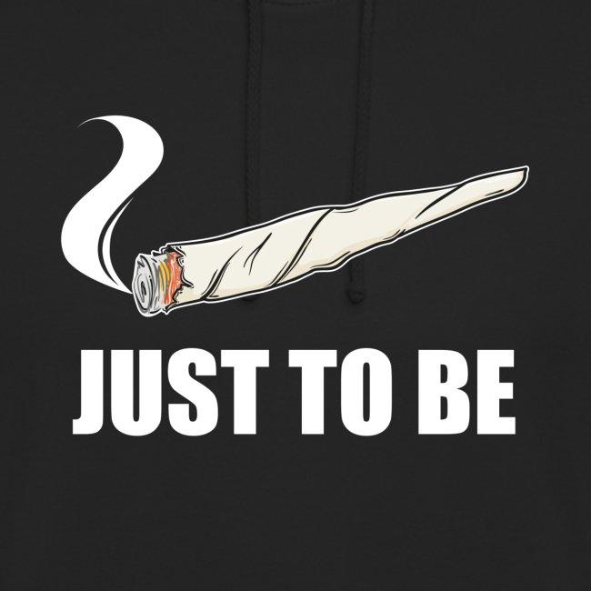 just to be ... (blank) - unisex Hoodie