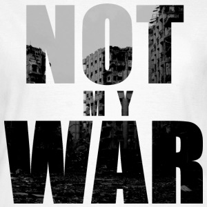 Not My War T-shirts - Vrouwen T-shirt