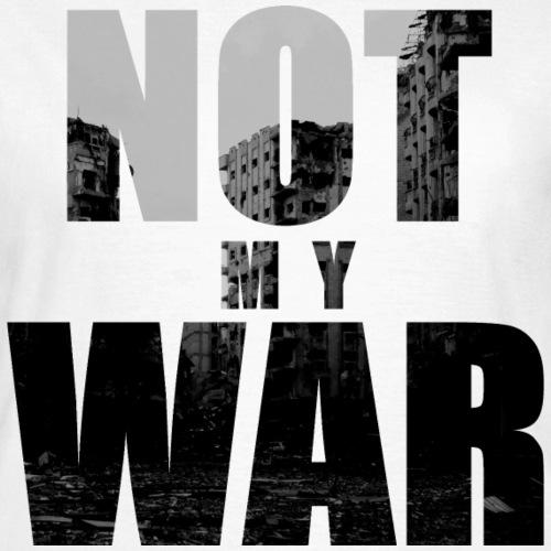 Not My War