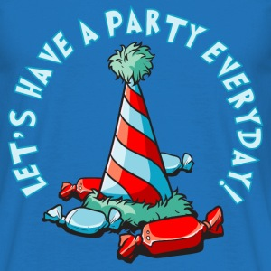 lets_have_a_party_everyday_05201602 T-Shirts - Männer T-Shirt