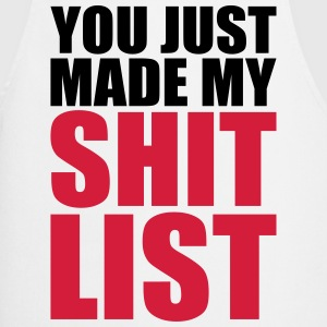 You made my shit list  Aprons - Cooking Apron