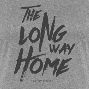 The Long Way Home T-Shirts - Women's Premium T-Shirt
