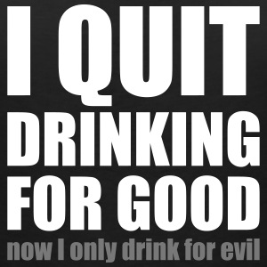 I Quit Drinking for good T-Shirts - Women's V-Neck T-Shirt