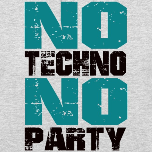 no techno no party