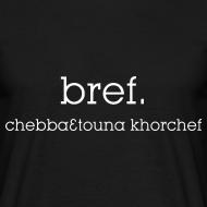 Motif ~ Bref, chebba3touna khorchef