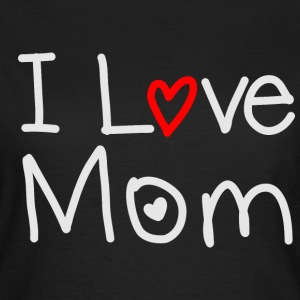 I Love Mom T-Shirts - Frauen T-Shirt