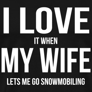 I LOVE MY WIFE (IF SHE LETS ME SNOWBOARDING) T-Shirts - Men's Premium T-Shirt