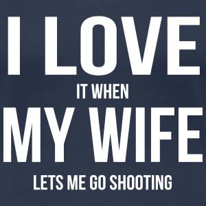 I LOVE MY WIFE (IF SHE ALLOWS ME TO HUNTING WALKING) T-Shirts - Women's Premium T-Shirt