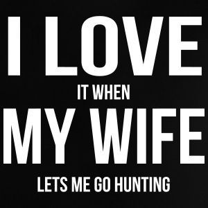 I LOVE MY WIFE (IF SHE LETS ME HUNTING GOING) Baby Shirts  - Baby T-Shirt