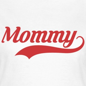Mommy T-Shirts - Frauen T-Shirt