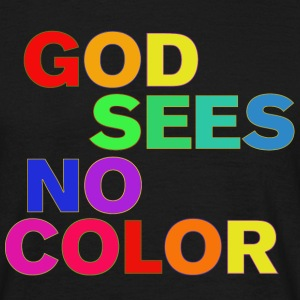 God sees no color - Men's T-Shirt