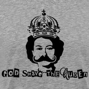God Shave The Queen - Männer Premium T-Shirt