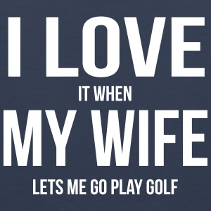 I LOVE MY WIFE (IF SHE LETS ME PLAY GOLF) Sports wear - Men's Premium Tank Top