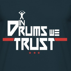 In drums we trust Tee shirts - T-shirt Homme