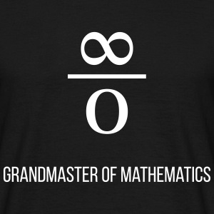 Grandmaster of Mathematics | ∞ devided by 0 - Men's T-Shirt