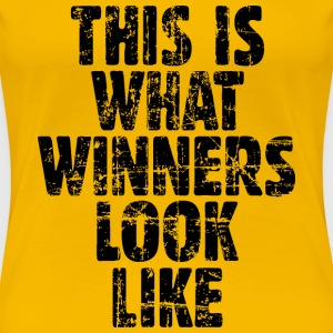 This is what winners look like T-Shirts - Frauen Premium T-Shirt