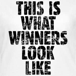 This is what winners look like T-Shirts - Frauen T-Shirt