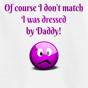 Dressed by Dad - Kids' T-Shirt