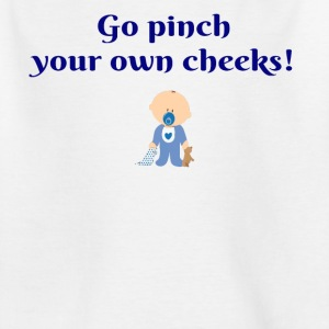 Pinch Your Cheeks - Kids' T-Shirt
