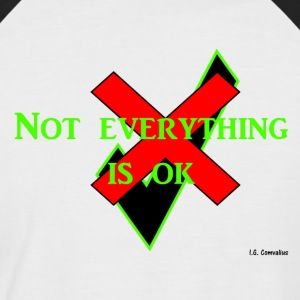 Not everything is ok - Mannen baseballshirt korte mouw