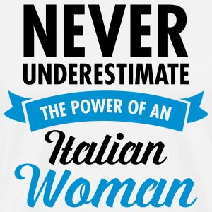Never Underestimate The Power Of An Italian Woman Magliette - Maglietta Premium da uomo