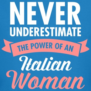 Never Underestimate The Power Of An Italian Woman T-Shirts - Men's Organic T-shirt