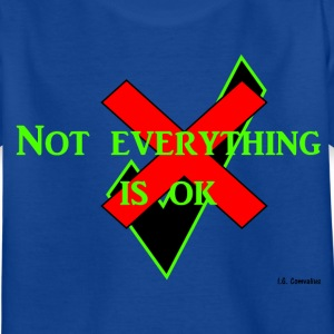 Not everything is ok - Kinderen T-shirt