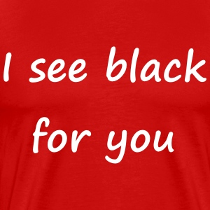 Denglisch - I see black for you - Männer Premium T-Shirt