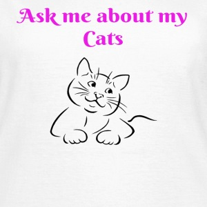 Ask me about cats - Women's T-Shirt