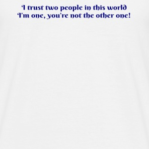 Trust Two People - Men's T-Shirt