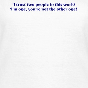 Trust Two People - Women's T-Shirt