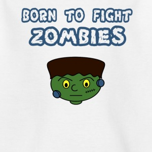 Fight Zombies - Kids' T-Shirt