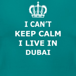 Can't Keep Calm DUBAI - Women's T-Shirt