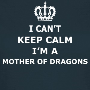 Keep Calm Mother of  Dragons - Women's T-Shirt