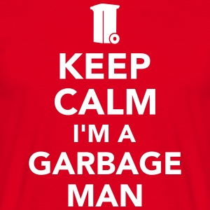 Keep calm I'm garbage man T-Shirts - Männer T-Shirt