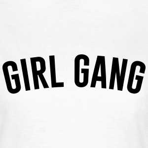 Girl Gang T-Shirts - Frauen T-Shirt