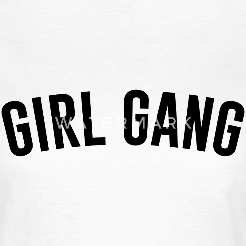 Girl Gang T-shirts - Vrouwen T-shirt