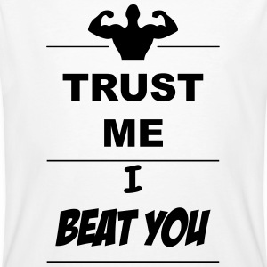 Trust me I beat you 1c T-shirts - Mannen Bio-T-shirt
