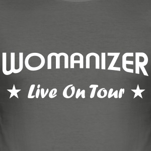 Womanizer live T-Shirts - Männer Slim Fit T-Shirt