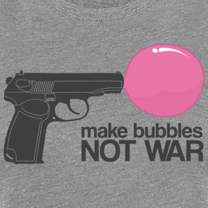 Make bubbles not war T-shirts - Dame premium T-shirt